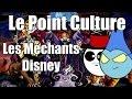 Point Culture : les méchants Disney