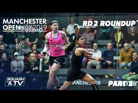 Squash: Manchester Open 2019 - Rd 2 Roundup [Pt.2]