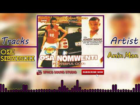 Latest Edo Music - Osa Semwenlele (Official Audio) By Amin Man