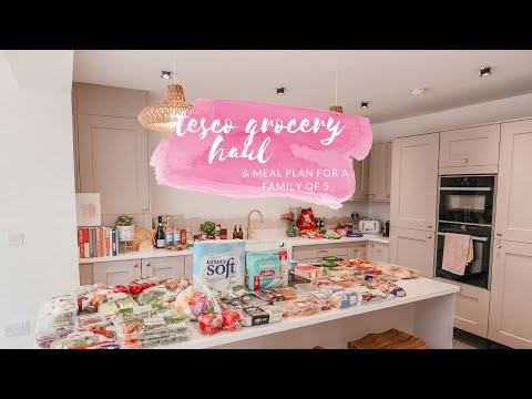 GROCERY HAUL & MEAL PLAN - TESCO FOOD SHOP & FAMILY MEAL IDEAS - AUGUST 2020