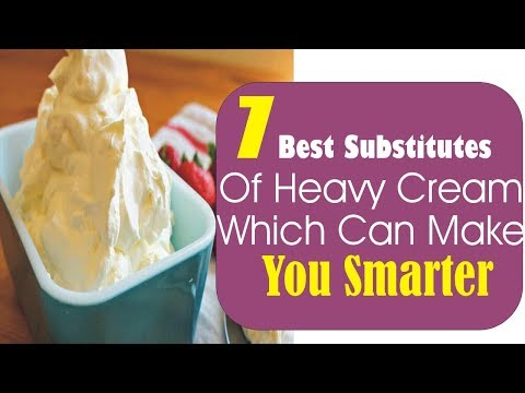 7 Best Substitutes For Heavy Cream Which Can Make You Smarter