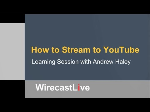 Learning Session: How to Stream to YouTube with Wirecast