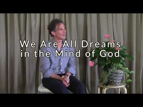 Rupert Spira Video: We Are All Dreams in the Mind of God