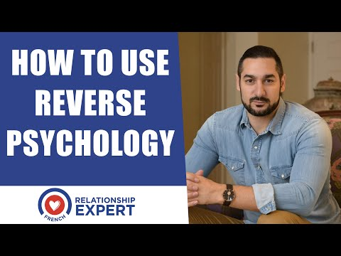 How To Use Reverse Psychology With A Man! Get EFFECTIVE Results!