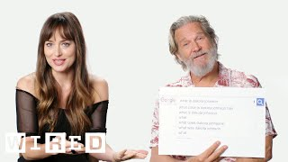 Dakota Johnson & Jeff Bridges Answer the Web's Most Searched Questions | WIRED