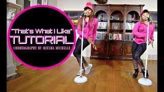 Dance Tutorial (Complete) That's What I Like - Bruno Mars - Miesha Michelle Choreography Video