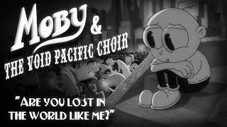 Nonton Moby   The Void Pacific Choir   Are You Lost In The World Like Me   Official Video  Film Subtitle Indonesia Streaming Movie Download