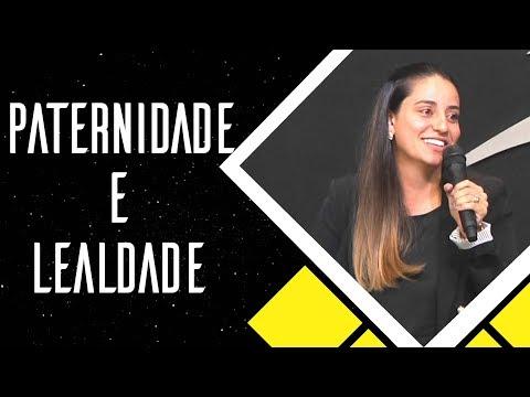 05/08/2018 - Paternidade e Lealdade - Pastora Fernanda Sonagere