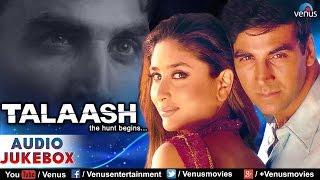 Download Lagu Talaash Audio Jukebox | Akshay Kumar, Kareena Kapoor | Mp3