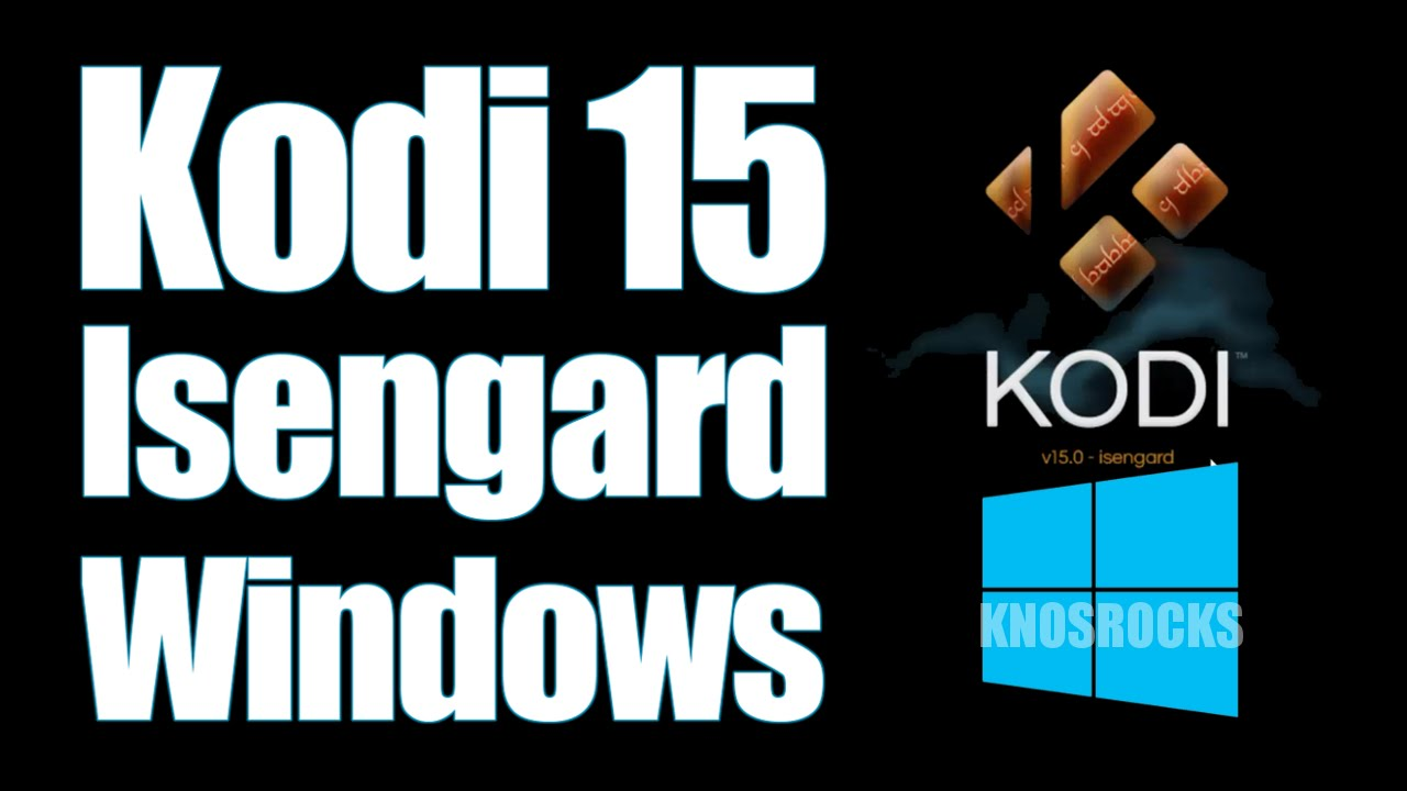 How To Install XBMC Kodi 15.0 Isengard Windows PC: Vista, 7, 8, 8.1 & 10