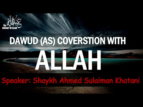 Dawud (AS) Conversation With ALLAH ᴴᴰ ┇ By-Shaykh Ahmed Sulaiman Khatani┇[Beautiful Reminder]