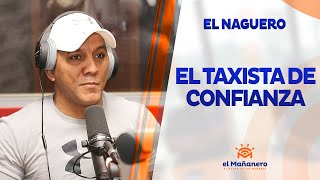 El Naguero – El Taxista de confianza