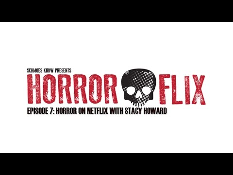 HorrorFlix – Ep #7: Horror on Netflix With Stacy Howard