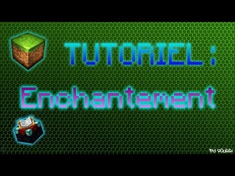 [TUTO] Minecraft : L ' Enchantement | FR | [HD]