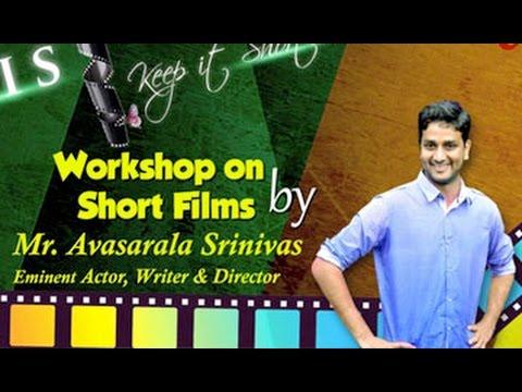 K I S (Keep it Short) || Workshop on Short Films || By Mr Avasarala Srinivas