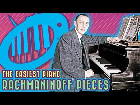 The Easiest Rachmaninoff Pieces for Piano