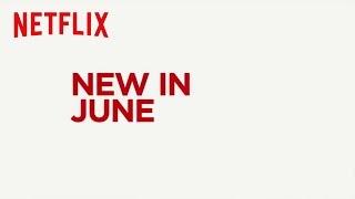 New to Netflix US   June   Netflix