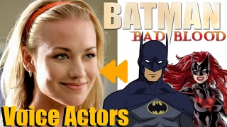 """Batman: Bad Blood"" (2016) Voice Actors and Characters"