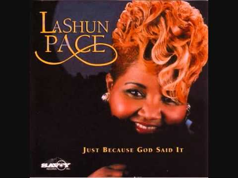 LaShun Pace – Just Because God Said It