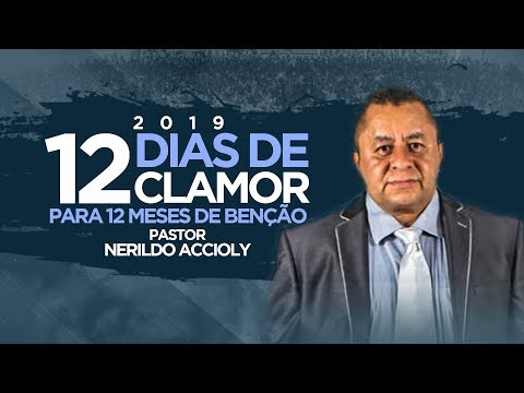 12 Dias de Clamor 2019 I Pr Nerildo Accioly