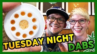 Tuesday Night Dabs is BACK!! by That High Couple