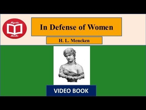 In Defence of Women by H.L Mencken (Part2 Full) Video / AudioBook