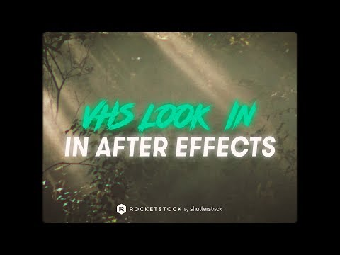Create A VHS Aesthetic In After Effects | RocketStock