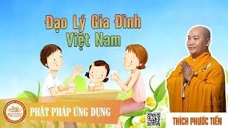 Đạo Lý Gia Đình Việt Nam - Thầy Thích Phước Tiến 2016