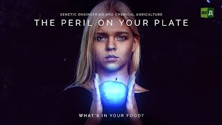 The Peril on your Plate: Genetic engineering and chemical agriculture, what's in your food?