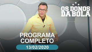Os Donos da Bola - 13/02/2020 - Programa completo