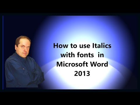 How to use Italics with fonts  in Microsoft Word 2013