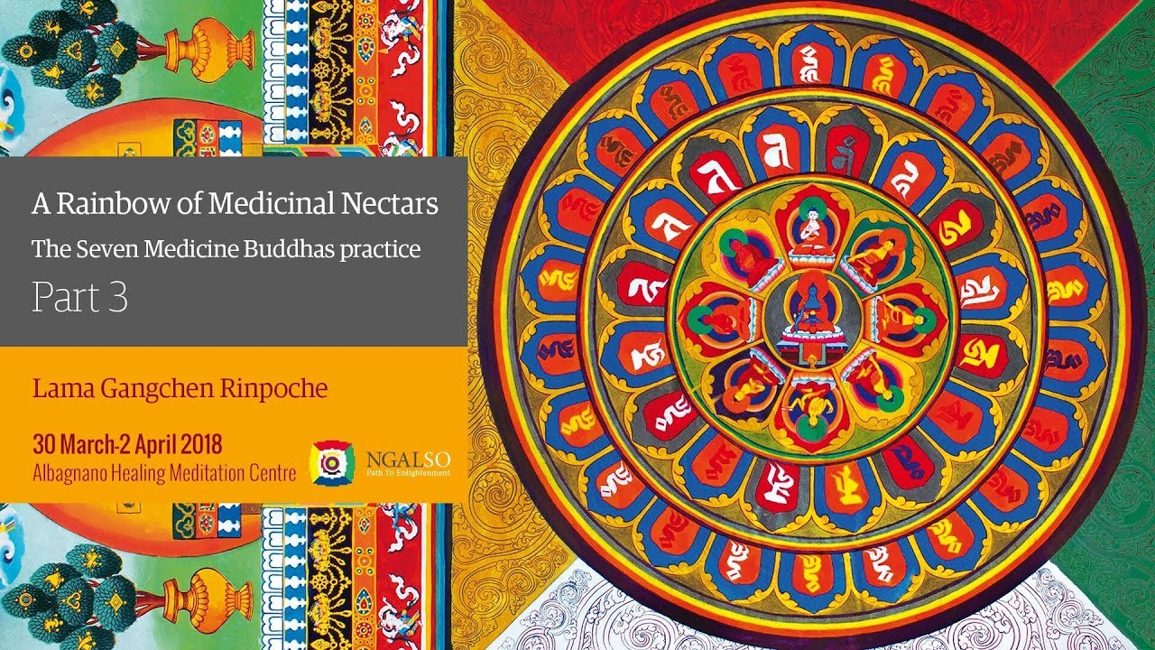 A Rainbow of Medicinal Nectars – NgalSo self-healing practice of the Seven Medicine Buddhas - part 3