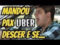 Motorista Uber SACANEIA Pax, Cancela Viagem e se Ferra por Isso!