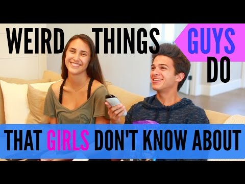 Weird Things Guys Do That Girls Don't Know About | Brent Rivera