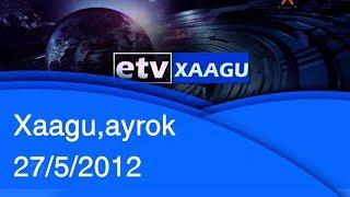 Xaagu,ayrok 27/5/2012 |etv
