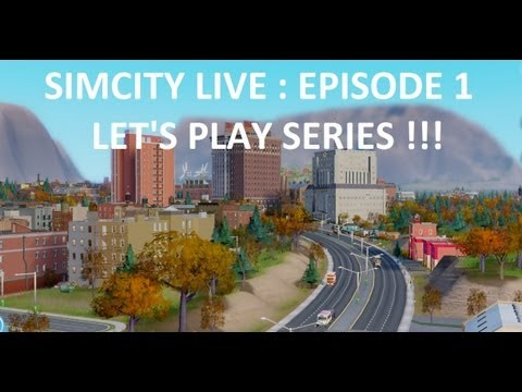 Sim City 5 Live - SimCity 5 2013 Gameplay // Episode #1 :: Move in day