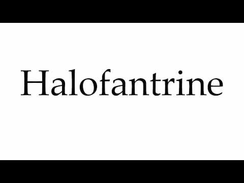 How to Pronounce Halofantrine