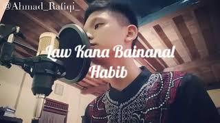 Law Kana Bainanal Habib-Cover By Ahmad Rafiqi