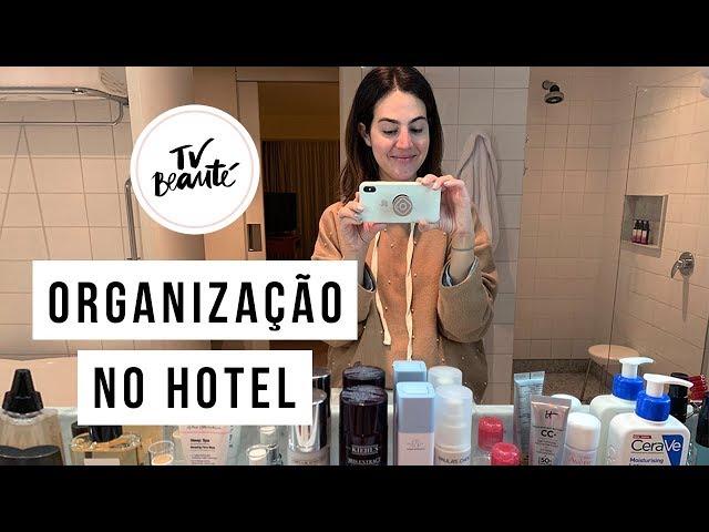 Organização no Hotel #vicviaja - TV Beauté | Vic Ceridono - Victoria Ceridono