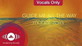 Video Maher Zain - Guide Me All The Way | Vocals Only (Lyrics) MP3, 3GP, MP4, WEBM, AVI, FLV September 2019