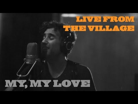 My, My Love (Live from the Village)