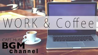 Work & Coffee Music - Jazz, Bossa Nova, Latin Music - Relaxing Cafe Music For Work