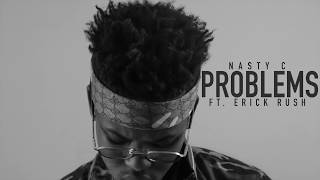 Download Lagu Nasty_C - Problems (ft. Erick Rush) Mp3