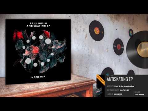 Paul Ursin - Antiskating (Original Mix) NONSTOP