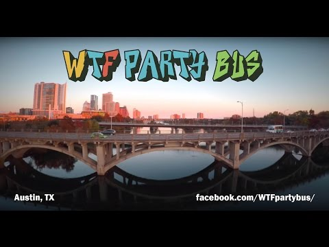 WTF Party Bus!! We Transport Fun in Austin and Hill Country!