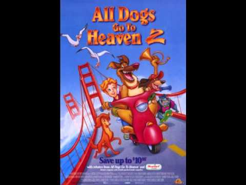 All dogs go to heaven 2/its too heavenly here