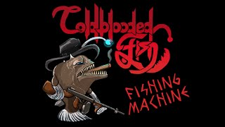 Video COLDBLOODED FISH - Fishing Machine