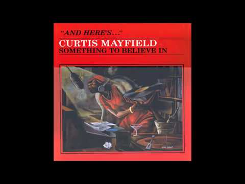 Curtis Mayfield – Something To Believe In (1980)