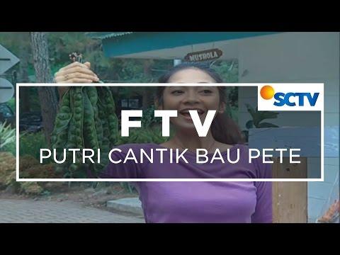 FTV SCTV - Putri Cantik Bau Pete