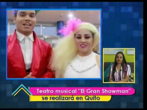 """Ser Mejores: Teatro musical """"El Gran Showman"""" se realizará en Quito"""
